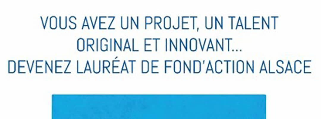 Devenez lauréat de Fond'action Alsace