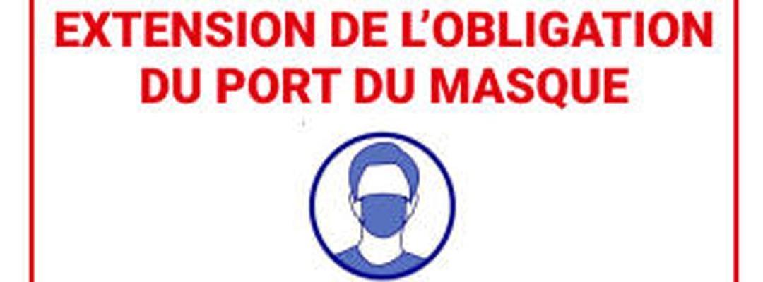 Extension de l'obligation du port du masque